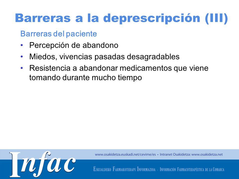 http://www.osakidetza.euskadi.net Barreras a la deprescripción (III) Barreras del paciente Percepción de abandono Miedos, vivencias pasadas desagradab