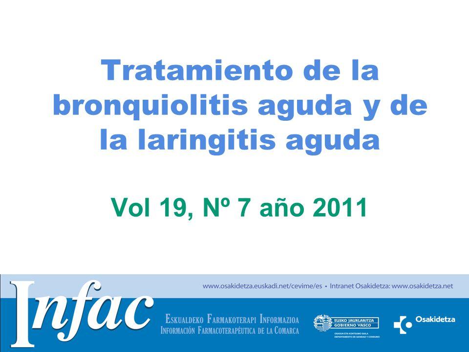 http://www.osakidetza.euskadi.net Sumario Tratamiento de la bronquiolitis aguda –Tratamiento de soporte –Tratamiento farmacológico –Tratamiento preventivo Tratamiento de la laringitis aguda –Corticoides –Adrenalina –Otros
