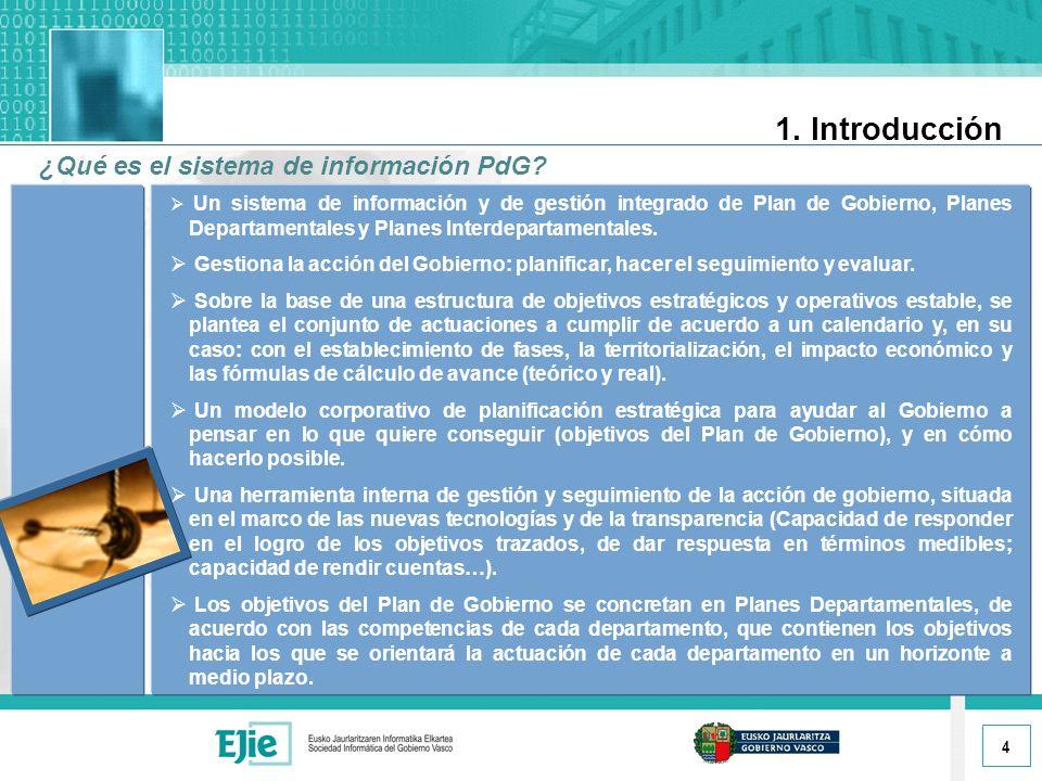 4 1. Introducción ¿Qué es el sistema de información PdG.