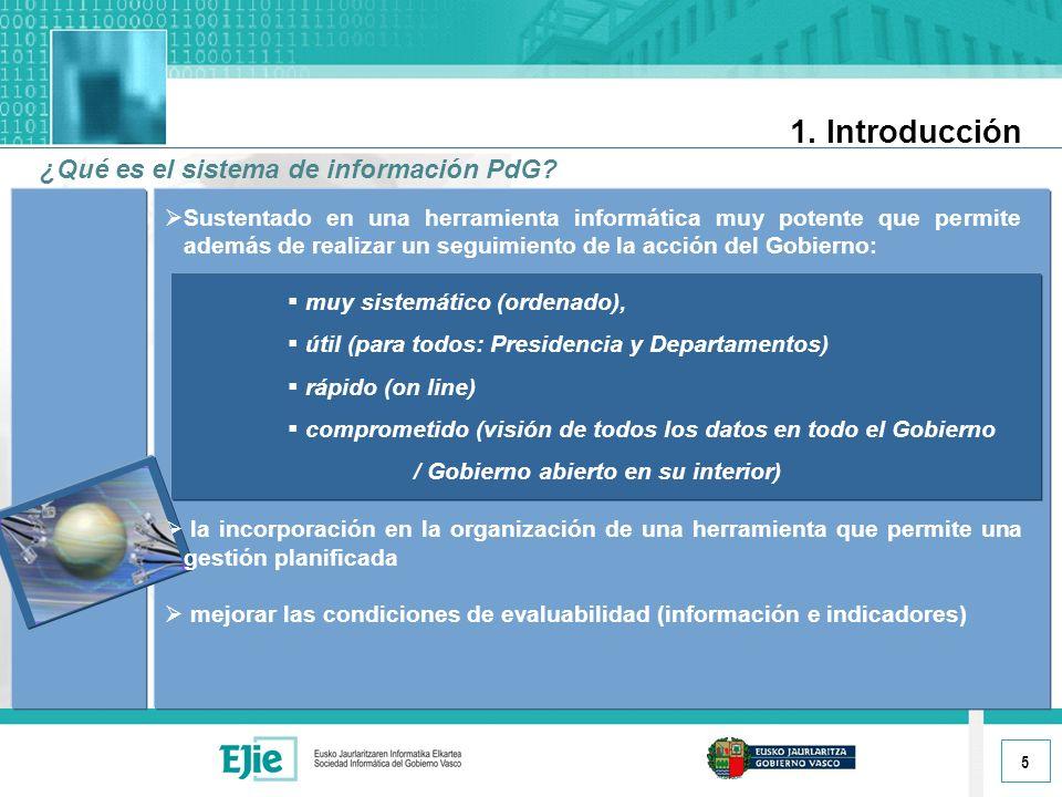5 1. Introducción ¿Qué es el sistema de información PdG.