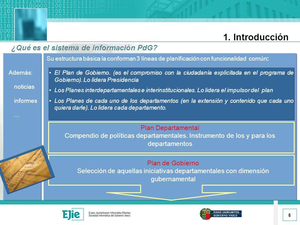 6 1. Introducción ¿Qué es el sistema de información PdG.