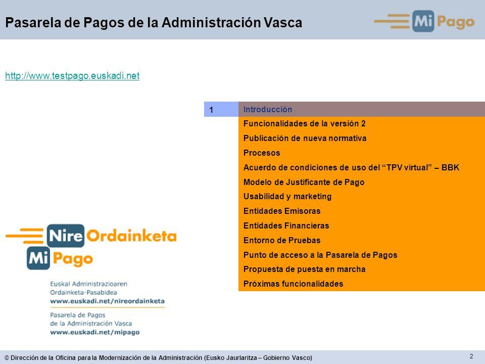 2 Pasarela de Pagos de la Administración Vasca Introducción Funcionalidades de la versión 2 Publicación de nueva normativa Procesos Acuerdo de condici