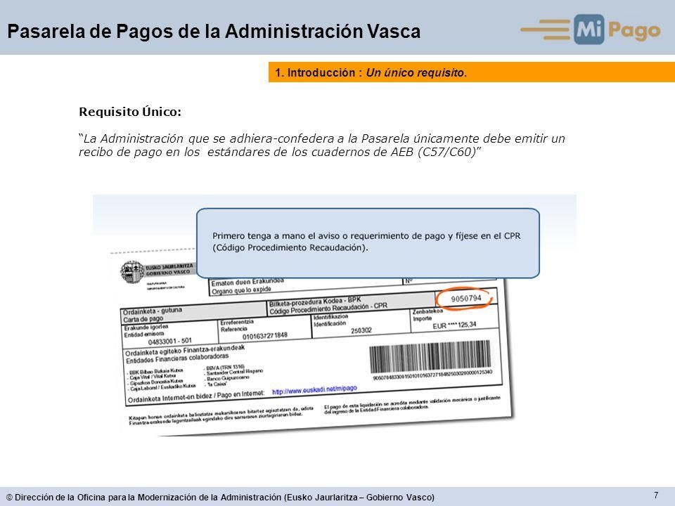 18 © Dirección de la Oficina para la Modernización de la Administración (Eusko Jaurlaritza – Gobierno Vasco) Pasarela de Pagos de la Administración Vasca 2.