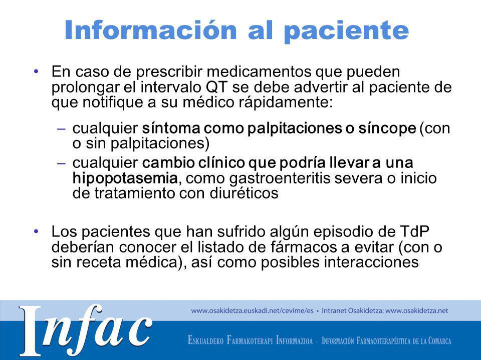 http://www.osakidetza.euskadi.net Información al paciente En caso de prescribir medicamentos que pueden prolongar el intervalo QT se debe advertir al