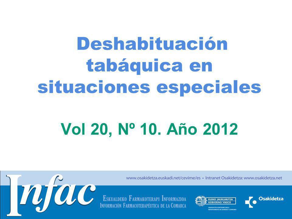 http://www.osakidetza.euskadi.net Deshabituación tabáquica en situaciones especiales Vol 20, Nº 10. Año 2012