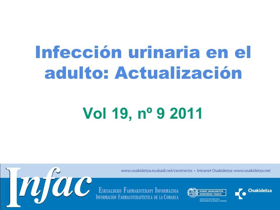 http://www.osakidetza.euskadi.net Infección urinaria en el adulto: Actualización Vol 19, nº 9 2011