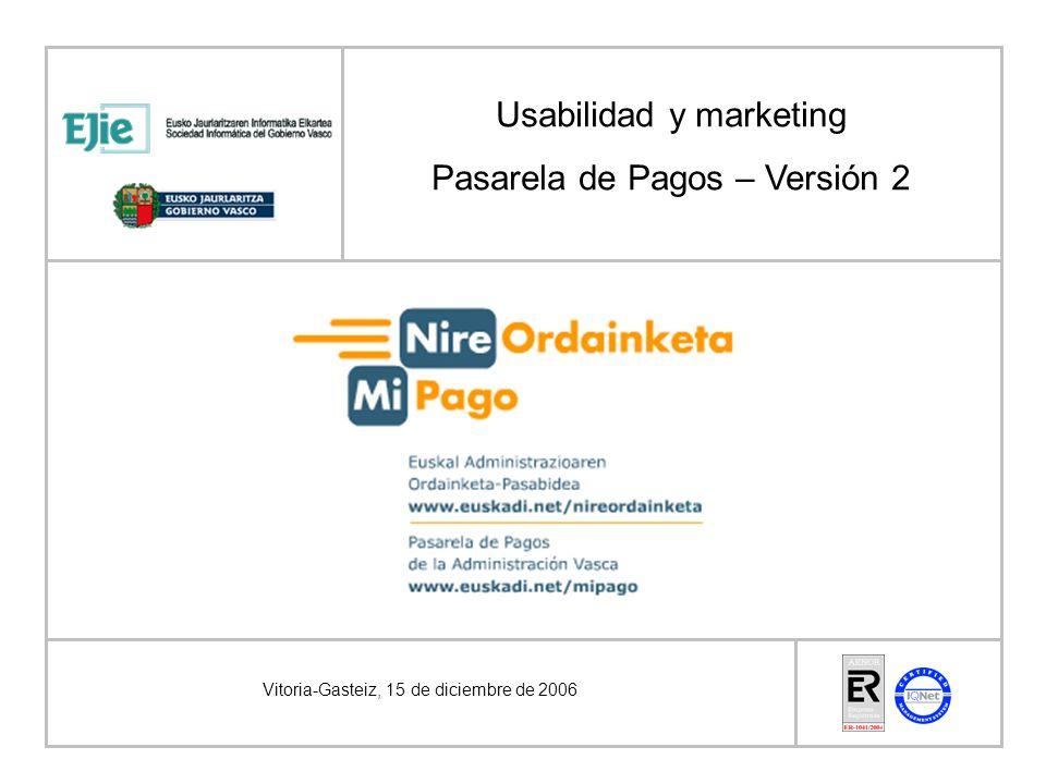 Vitoria-Gasteiz, 15 de diciembre de 2006 Usabilidad y marketing Pasarela de Pagos – Versión 2