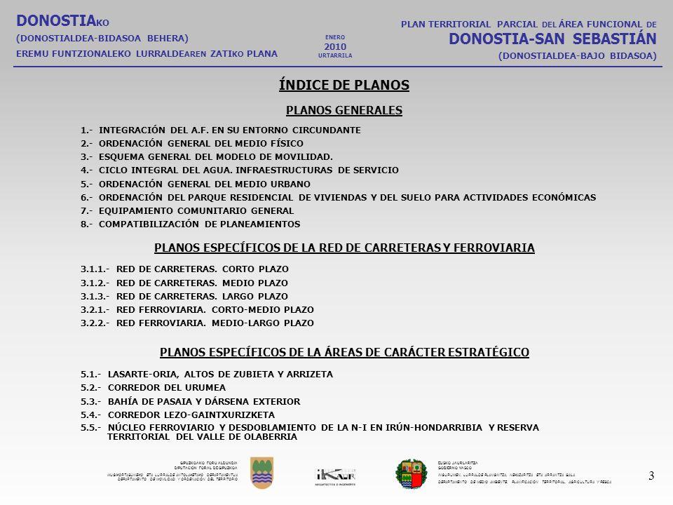 GIPUZKOAKO FORU ALDUNDIA DIPUTACIÓN FORAL DE GIPUZKOA MUGIKORTASUNEKO ETA LURRALDE ANTOLAKETAKO DEPARTAMENTUA DEPARTAMENTO DE MOVILIDAD Y ORDENACIÓN DEL TERRITORIO EUSKO JAURLARITZA GOBIERNO VASCO INGURUMEN, LURRALDE PLANGINTZA, NEKAZARITZA ETA ARRANTZA SAILA DEPARTAMENTO DE MEDIO AMBIENTE, PLANIFICACIÓN TERRITORIAL, AGRICULTURA Y PESCA DONOSTIA KO (DONOSTIALDEA-BIDASOA BEHERA) EREMU FUNTZIONALEKO LURRALDE AREN ZATI KO PLANA PLAN TERRITORIAL PARCIAL DEL ÁREA FUNCIONAL DE DONOSTIA-SAN SEBASTIÁN (DONOSTIALDEA-BAJO BIDASOA) 24 ENERO 2010 URTARRILA 7.5.- ÁREA DE CARÁCTER ESTRATÉGICO DE LA BAHÍA DE PASAIA.