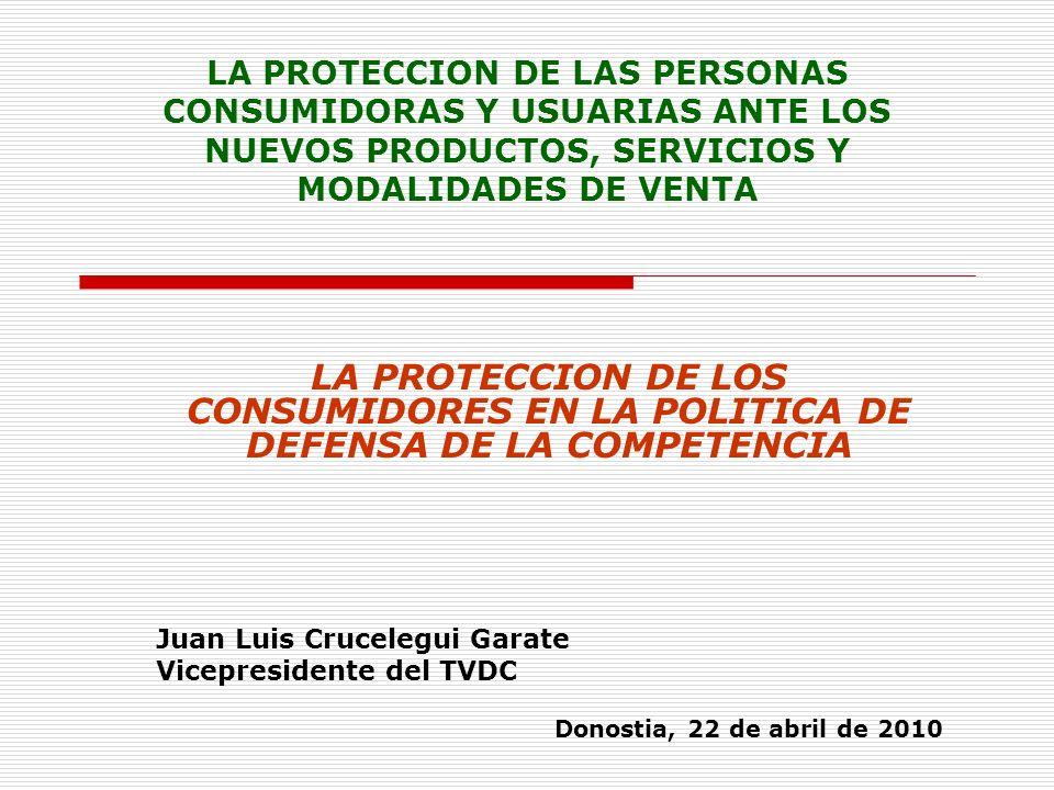 LA PROTECCION DE LAS PERSONAS CONSUMIDORAS Y USUARIAS ANTE LOS NUEVOS PRODUCTOS, SERVICIOS Y MODALIDADES DE VENTA LA PROTECCION DE LOS CONSUMIDORES EN