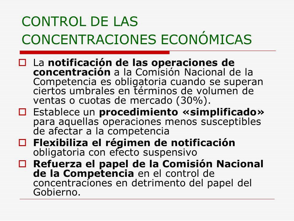 CONTROL DE LAS CONCENTRACIONES ECONÓMICAS La notificación de las operaciones de concentración a la Comisión Nacional de la Competencia es obligatoria