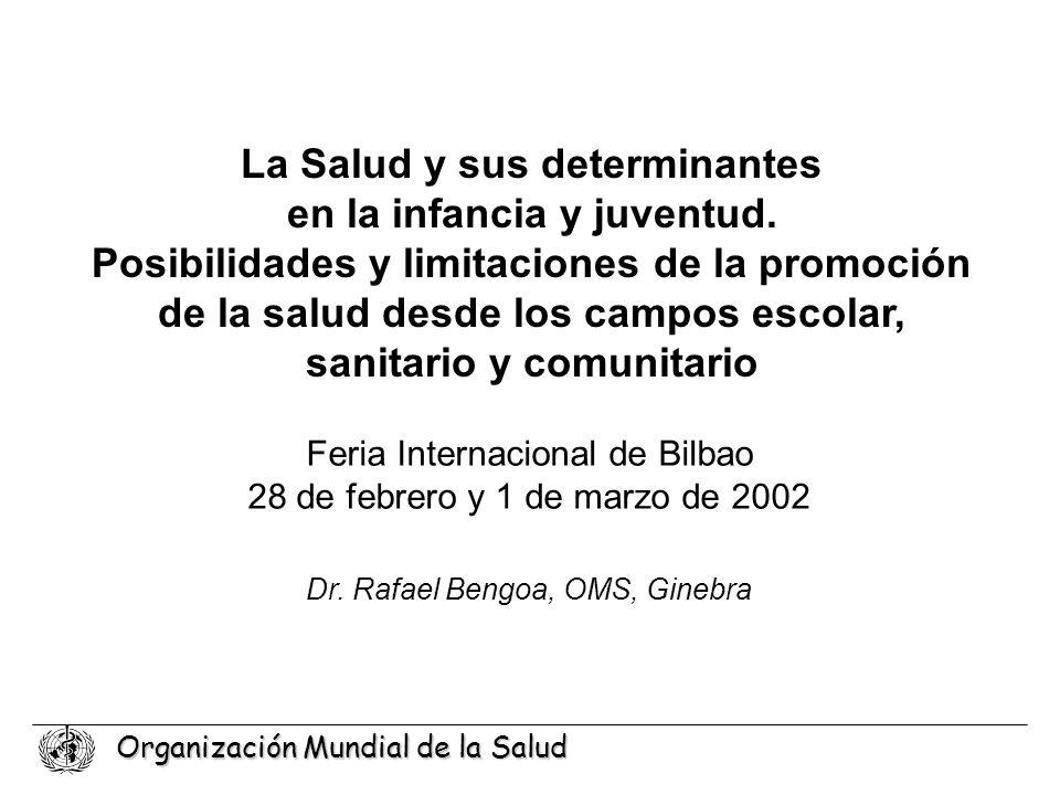Organización Mundial de la Salud La Salud y sus determinantes en la infancia y juventud. Posibilidades y limitaciones de la promoción de la salud desd