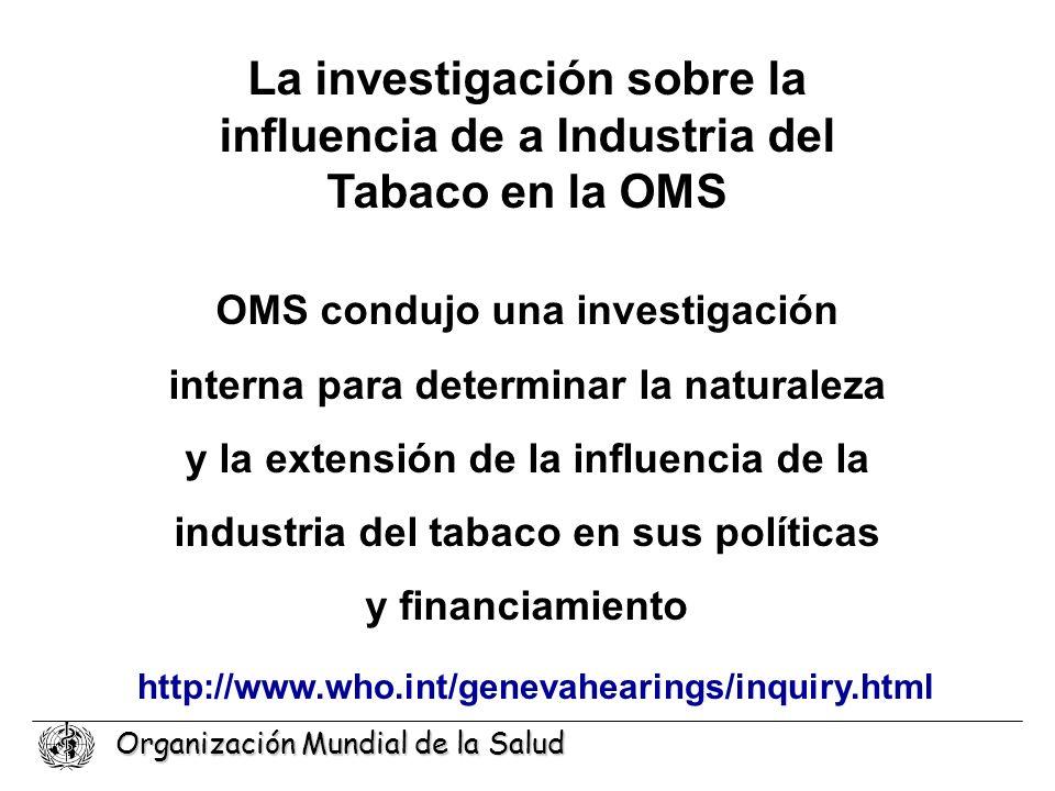 Organización Mundial de la Salud OMS condujo una investigación interna para determinar la naturaleza y la extensión de la influencia de la industria d