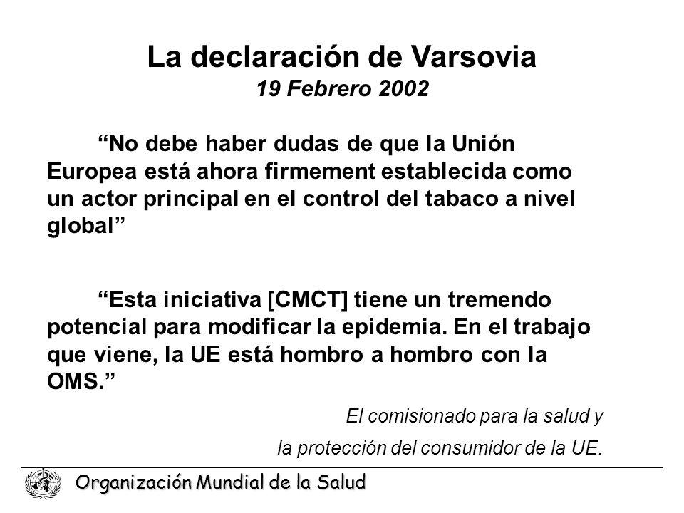 Organización Mundial de la Salud La declaración de Varsovia 19 Febrero 2002 No debe haber dudas de que la Unión Europea está ahora firmement estableci