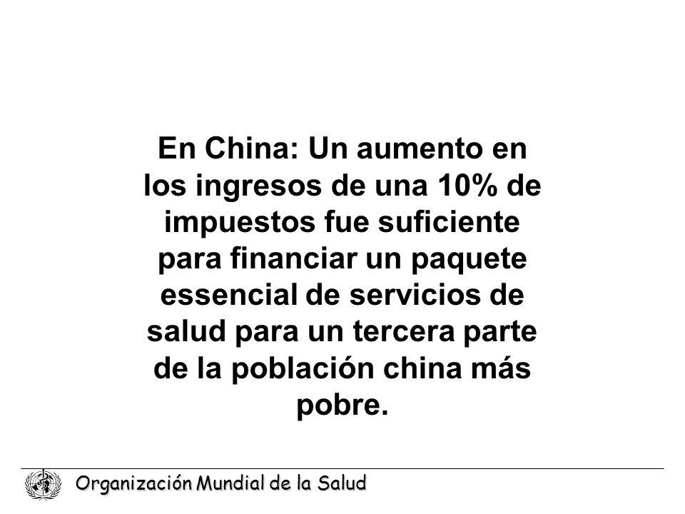 Organización Mundial de la Salud En China: Un aumento en los ingresos de una 10% de impuestos fue suficiente para financiar un paquete essencial de se
