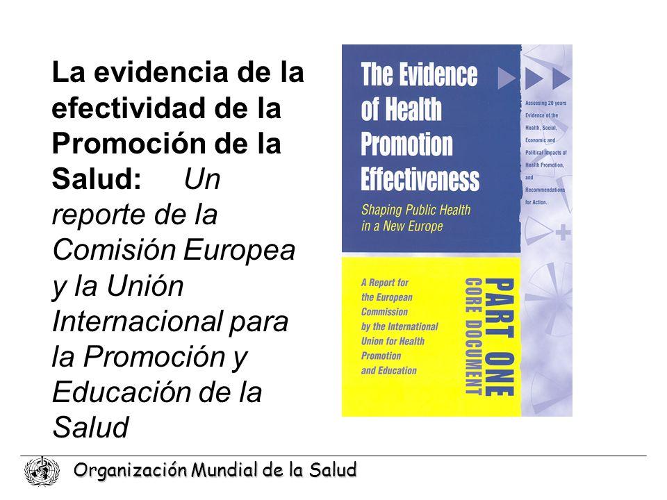 Organización Mundial de la Salud La evidencia de la efectividad de la Promoción de la Salud: Un reporte de la Comisión Europea y la Unión Internaciona