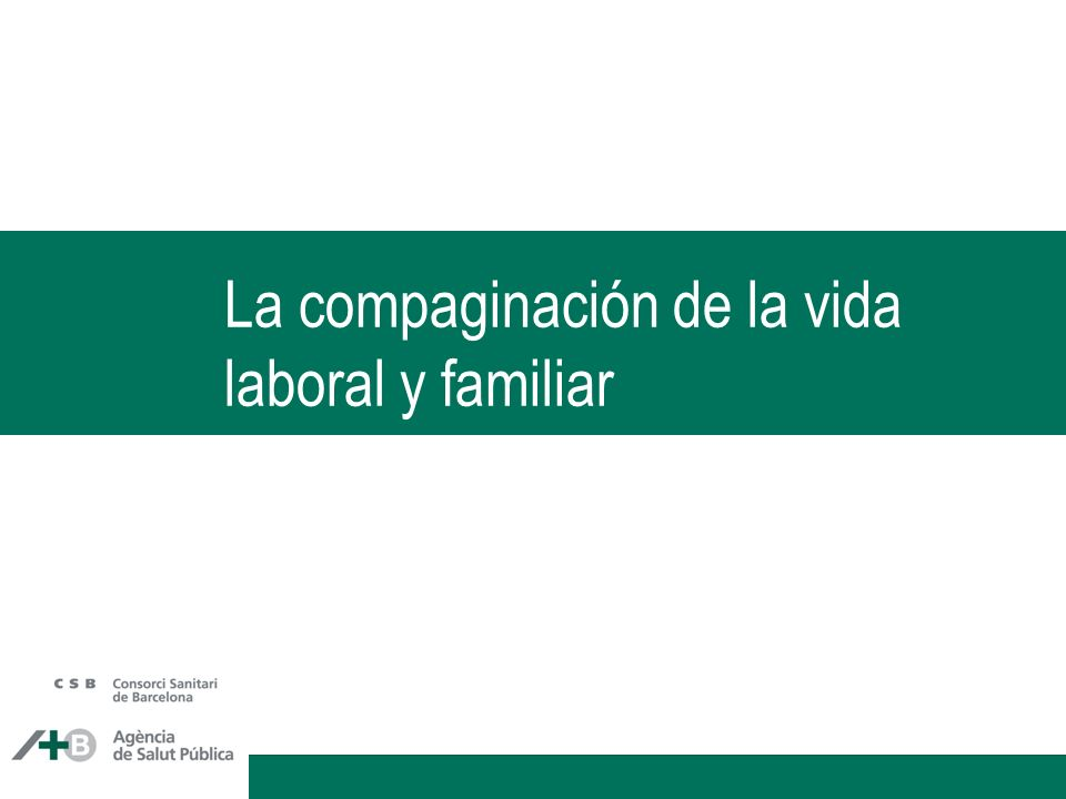 La compaginación de la vida laboral y familiar