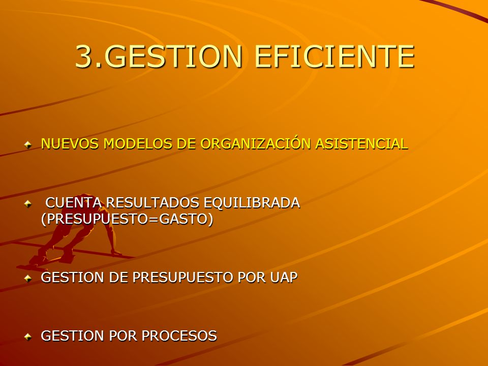 3.GESTION EFICIENTE NUEVOS MODELOS DE ORGANIZACIÓN ASISTENCIAL CUENTA RESULTADOS EQUILIBRADA (PRESUPUESTO=GASTO) CUENTA RESULTADOS EQUILIBRADA (PRESUP