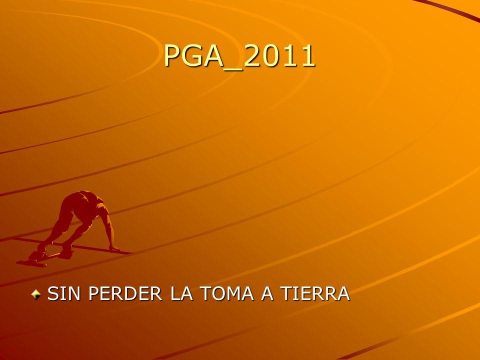PGA_2011 SIN PERDER LA TOMA A TIERRA