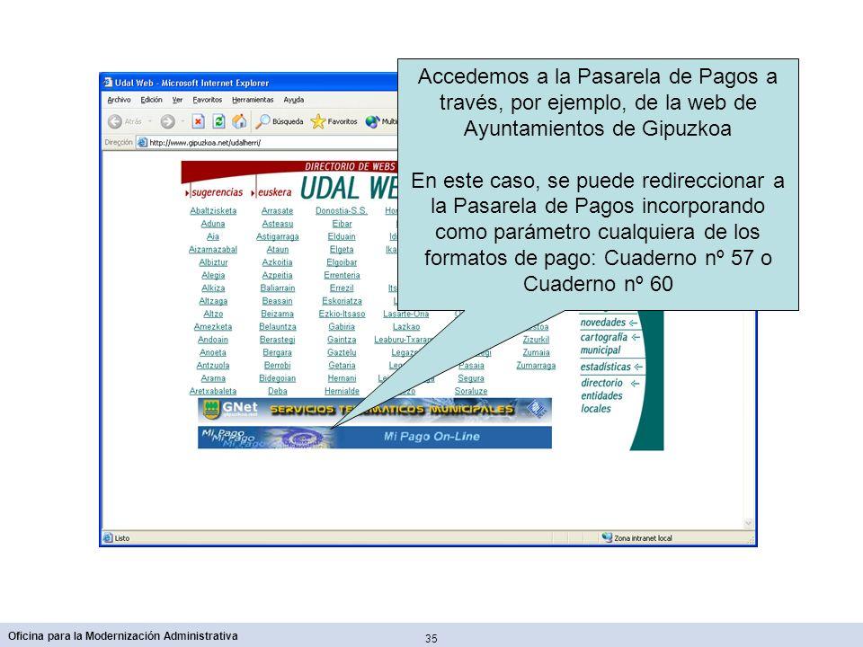35 Oficina para la Modernización Administrativa Accedemos a la Pasarela de Pagos a través, por ejemplo, de la web de Ayuntamientos de Gipuzkoa En este