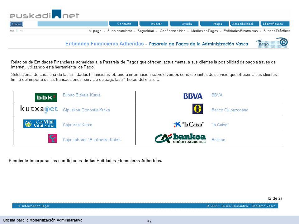 42 Oficina para la Modernización Administrativa Mi pago - Funcionamiento - Seguridad - Confidencialidad - Medios de Pagos - Entidades Financieras - Bu