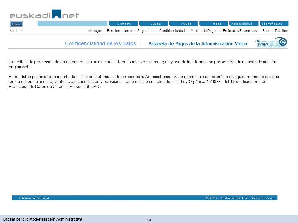44 Oficina para la Modernización Administrativa Mi pago - Funcionamiento - Seguridad - Confidencialidad - Medios de Pagos - Entidades Financieras - Bu