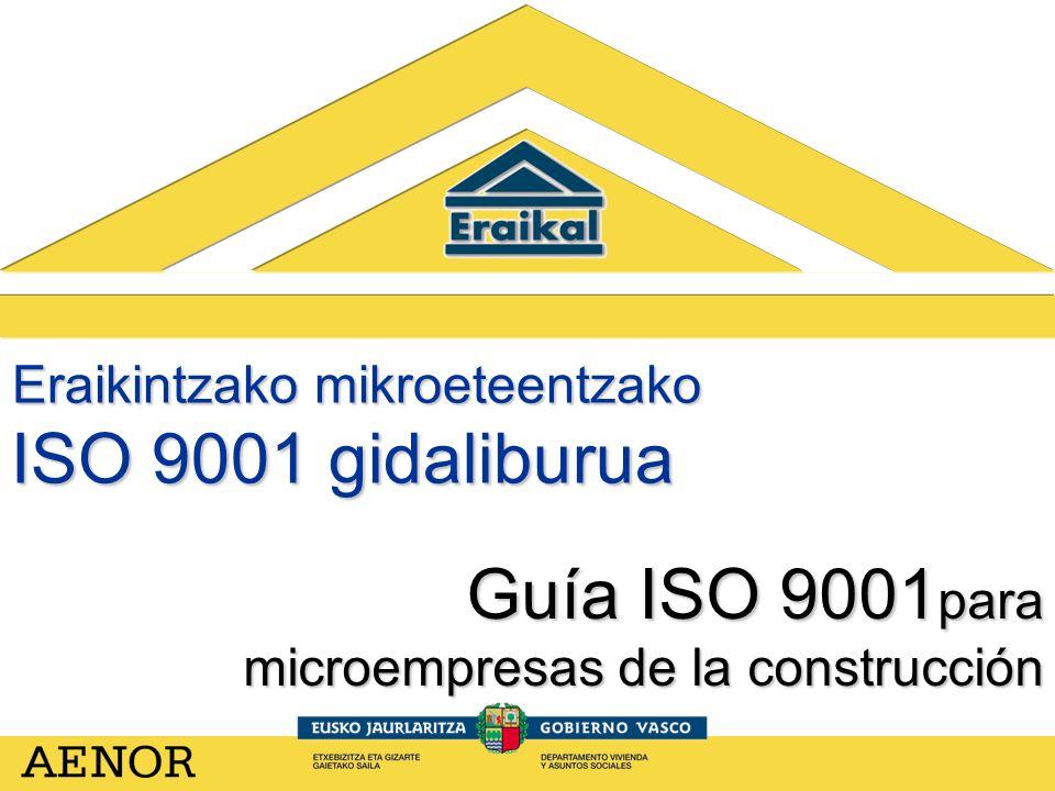 Guía ISO 9001 para microempresas de la construcción Eraikintzako mikroeteentzako ISO 9001 gidaliburua
