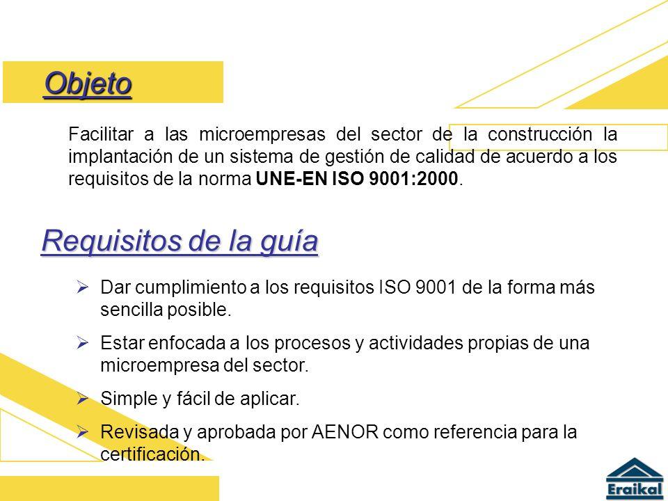Facilitar a las microempresas del sector de la construcción la implantación de un sistema de gestión de calidad de acuerdo a los requisitos de la norm