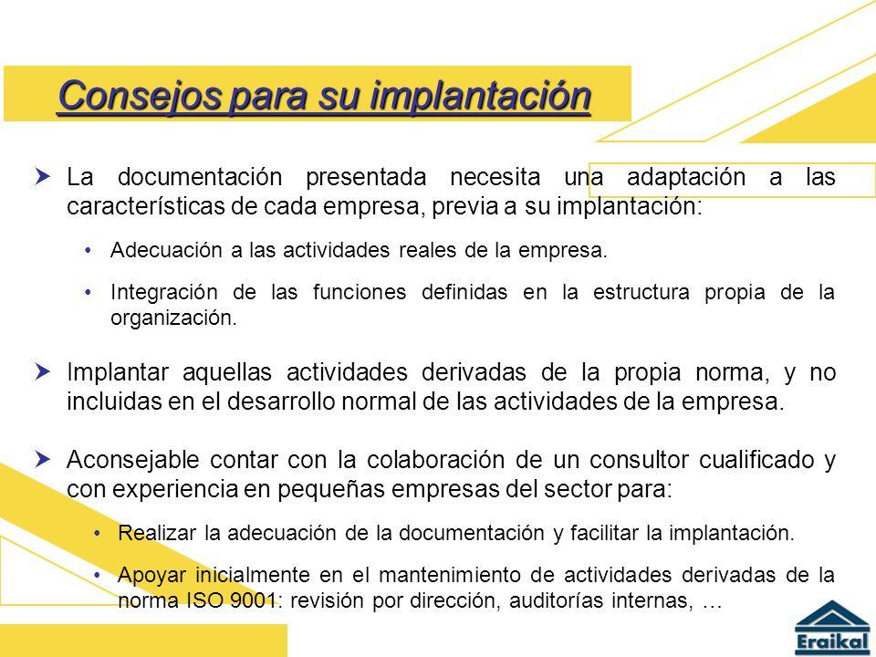 La documentación presentada necesita una adaptación a las características de cada empresa, previa a su implantación: Adecuación a las actividades real