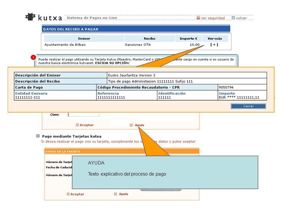 Seleccionando ayuda nos ofrece la siguiente información Ver más [+], nos muestra los datos siguientes AYUDA Texto explicativo del proceso de pago