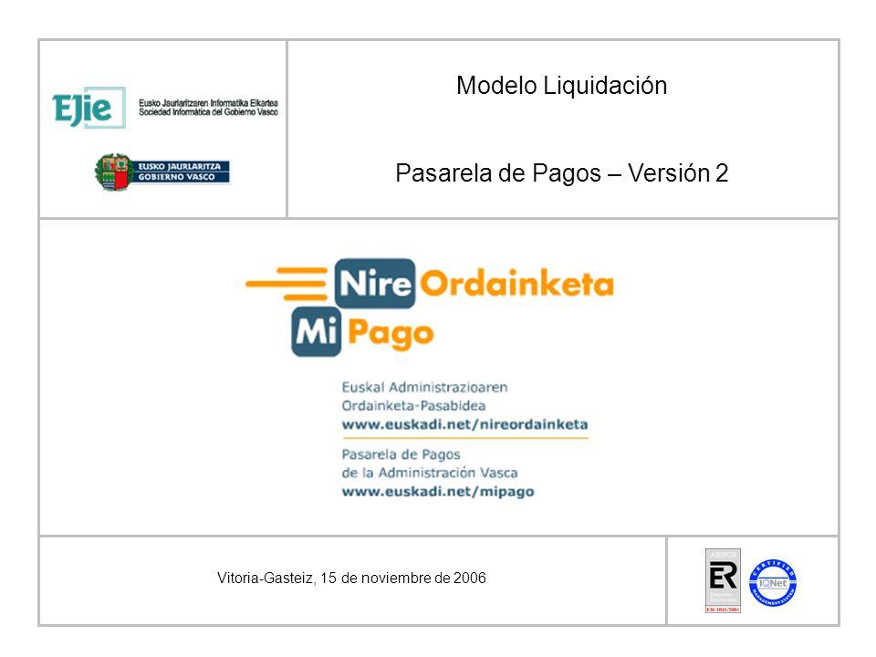 Vitoria-Gasteiz, 15 de noviembre de 2006 Modelo Liquidación Pasarela de Pagos – Versión 2