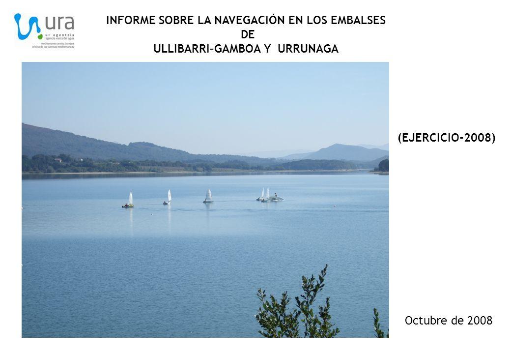 Octubre de 2008 INFORME SOBRE LA NAVEGACIÓN EN LOS EMBALSES DE ULLIBARRI–GAMBOA Y URRUNAGA (EJERCICIO-2008)