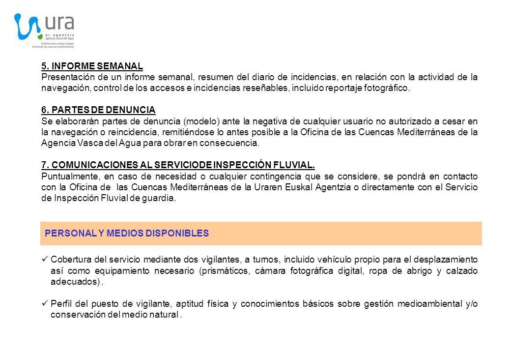 5. INFORME SEMANAL Presentación de un informe semanal, resumen del diario de incidencias, en relación con la actividad de la navegación, control de lo