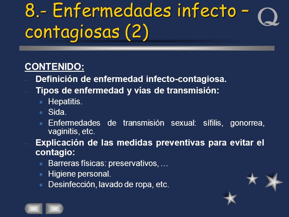 8.- Enfermedades infecto – contagiosas (2) CONTENIDO: Definición de enfermedad infecto-contagiosa. Tipos de enfermedad y vías de transmisión: Hepatiti
