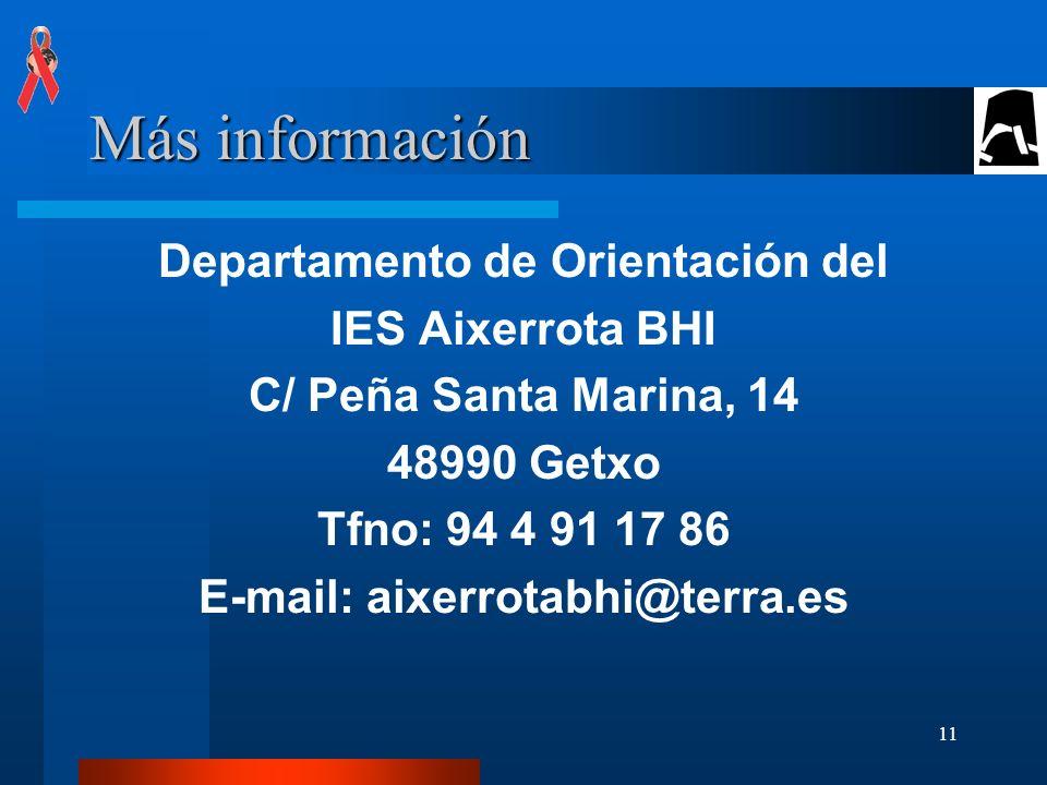 11 Más información Departamento de Orientación del IES Aixerrota BHI C/ Peña Santa Marina, 14 48990 Getxo Tfno: 94 4 91 17 86 E-mail: aixerrotabhi@terra.es