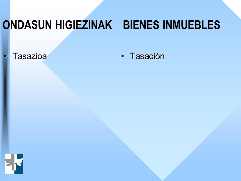 TasazioaTasazioa TasaciónTasación ONDASUN HIGIEZINAKBIENES INMUEBLES