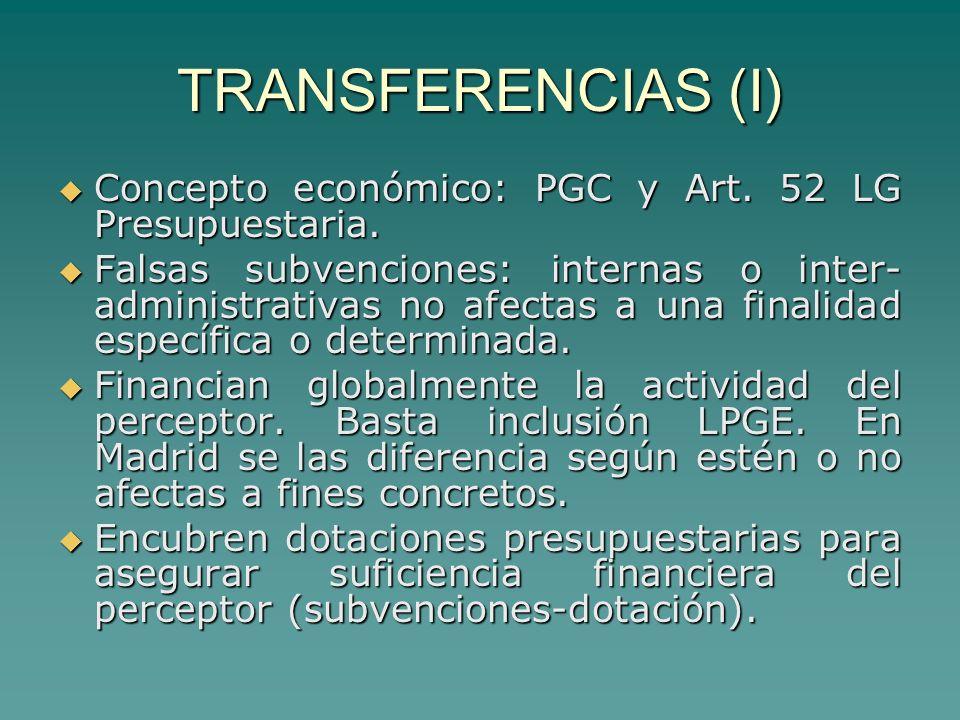 TRANSFERENCIAS (I) Concepto económico: PGC y Art. 52 LG Presupuestaria.