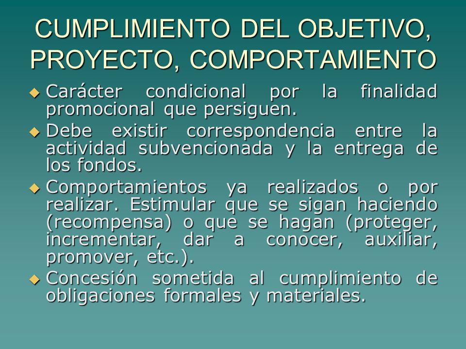 CUMPLIMIENTO DEL OBJETIVO, PROYECTO, COMPORTAMIENTO Carácter condicional por la finalidad promocional que persiguen.