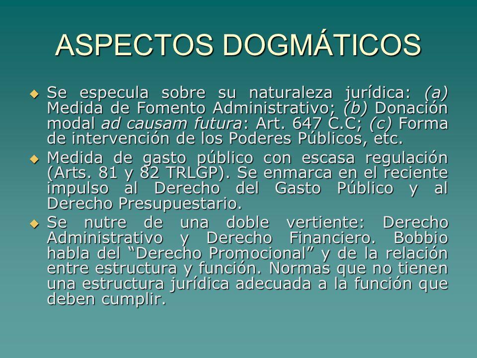 ASPECTOS DOGMÁTICOS Se especula sobre su naturaleza jurídica: (a) Medida de Fomento Administrativo; (b) Donación modal ad causam futura: Art.