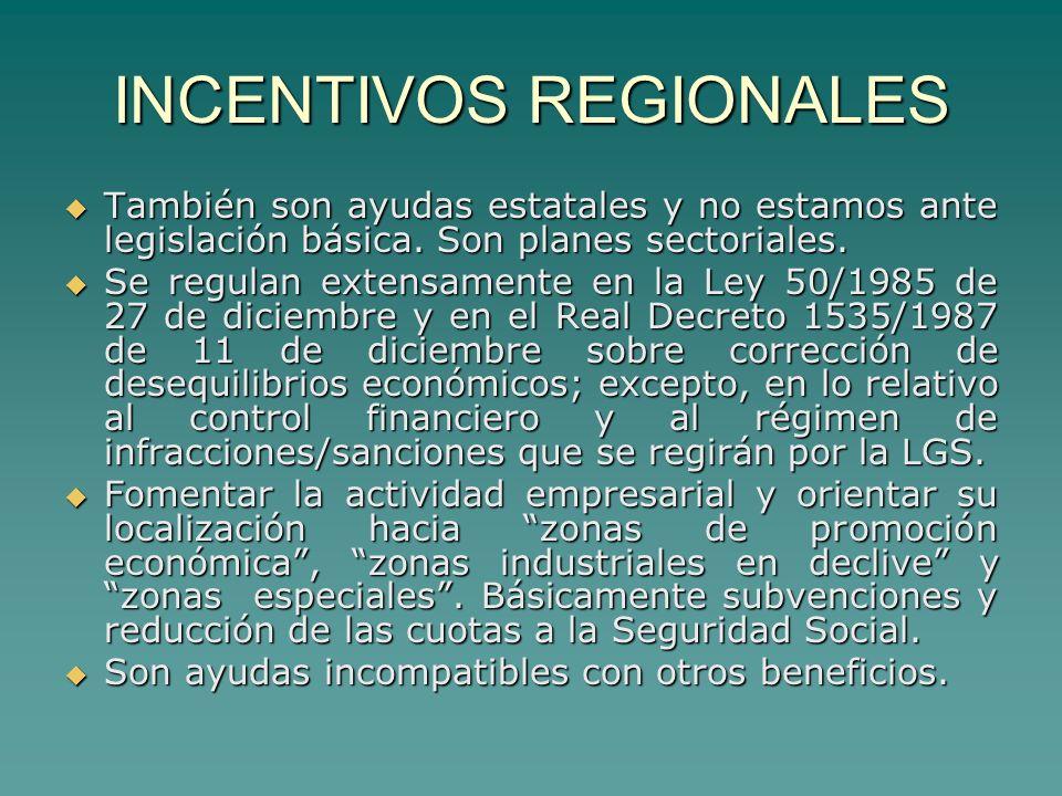 INCENTIVOS REGIONALES También son ayudas estatales y no estamos ante legislación básica.