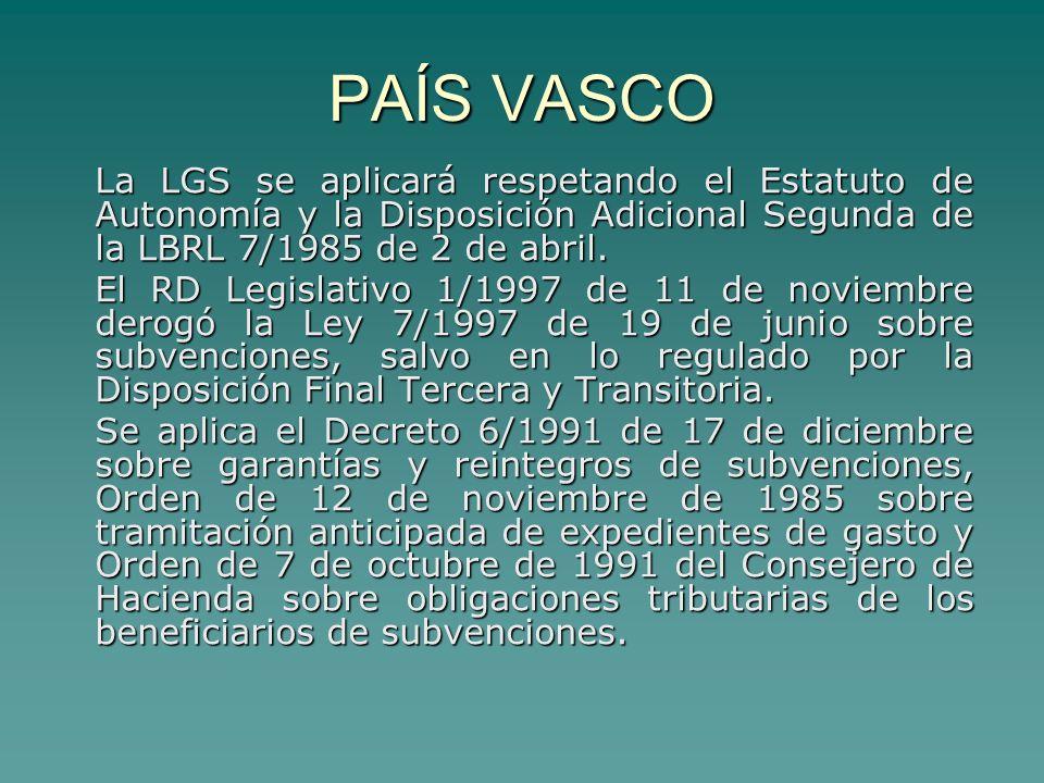 PAÍS VASCO La LGS se aplicará respetando el Estatuto de Autonomía y la Disposición Adicional Segunda de la LBRL 7/1985 de 2 de abril.