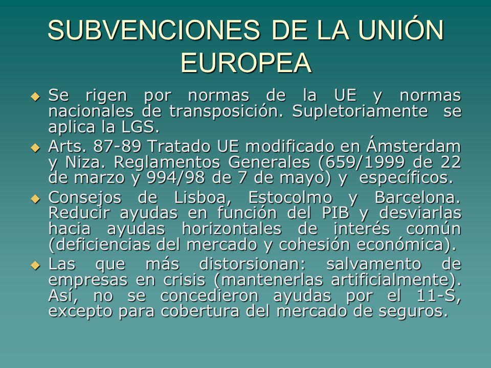 SUBVENCIONES DE LA UNIÓN EUROPEA Se rigen por normas de la UE y normas nacionales de transposición.