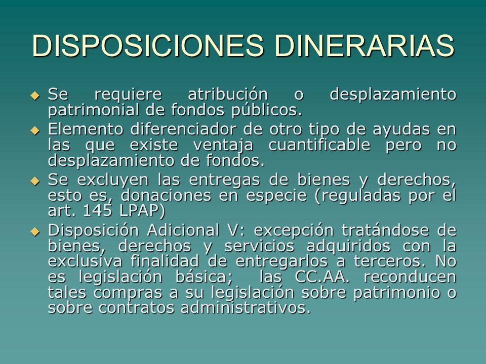 DISPOSICIONES DINERARIAS Se requiere atribución o desplazamiento patrimonial de fondos públicos.