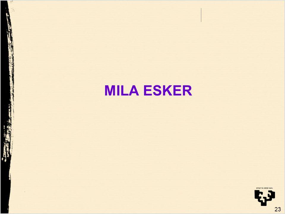 23 MILA ESKER