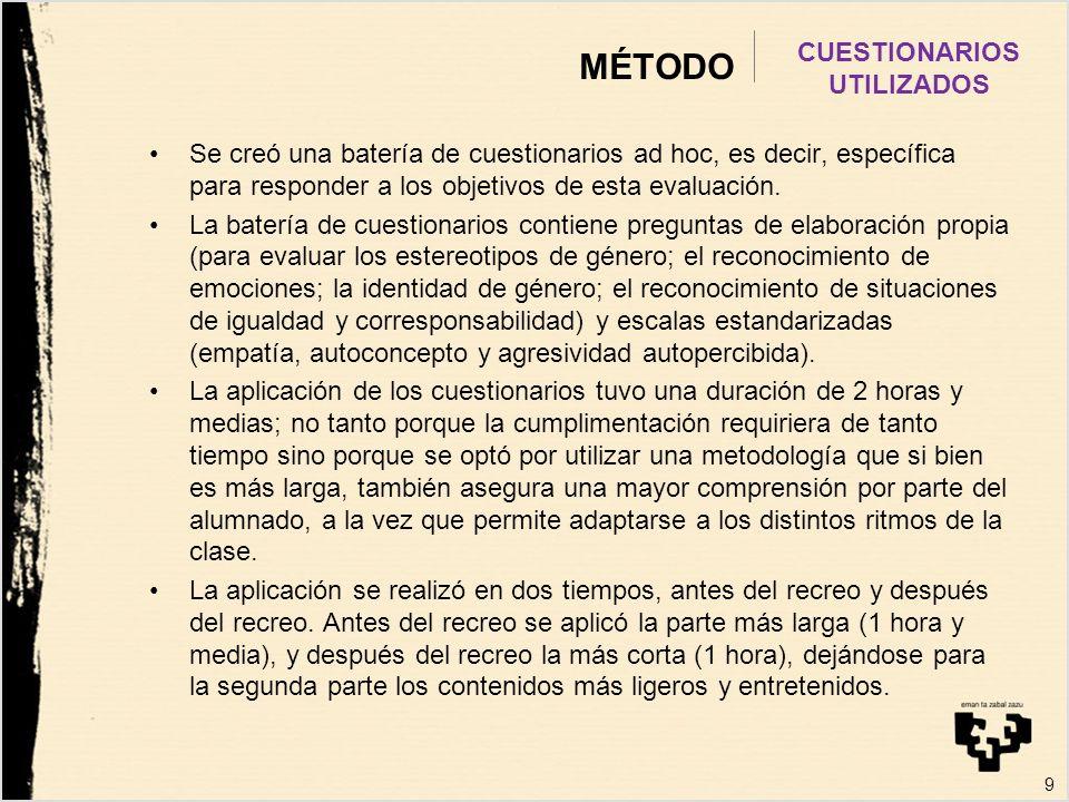 MÉTODO Se creó una batería de cuestionarios ad hoc, es decir, específica para responder a los objetivos de esta evaluación. La batería de cuestionario