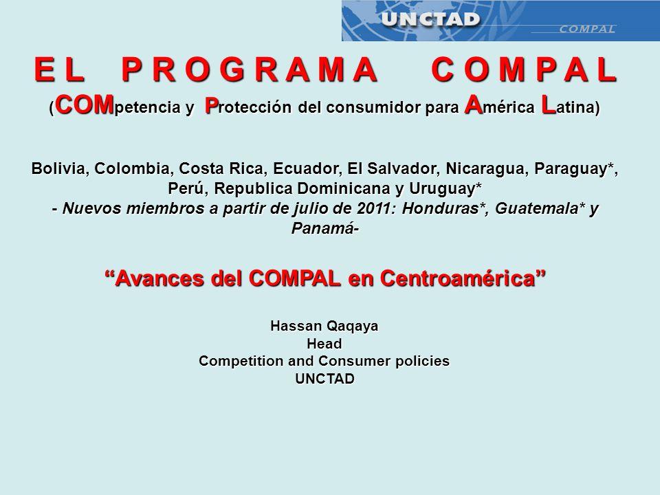 E L P R O G R A M A C O M P A L ( COM petencia y P rotección del consumidor para A mérica L atina) Bolivia, Colombia, Costa Rica, Ecuador, El Salvador