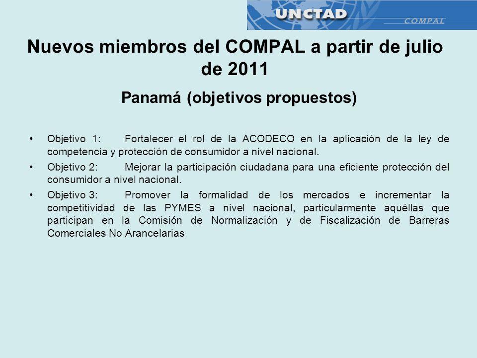 Panamá (objetivos propuestos) Objetivo 1: Fortalecer el rol de la ACODECO en la aplicación de la ley de competencia y protección de consumidor a nivel