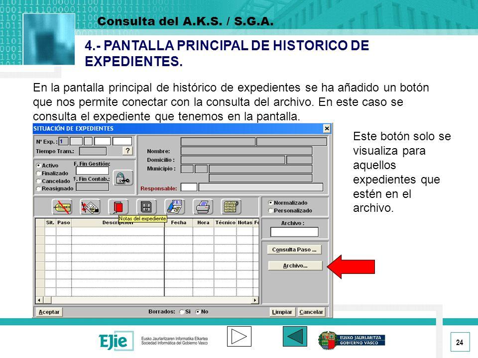 24 4.- PANTALLA PRINCIPAL DE HISTORICO DE EXPEDIENTES.