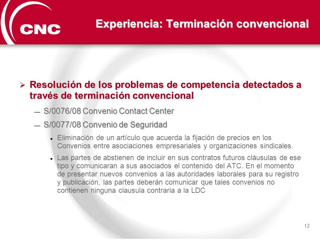 Experiencia: Terminación convencional Resolución de los problemas de competencia detectados a través de terminación convencional Resolución de los pro