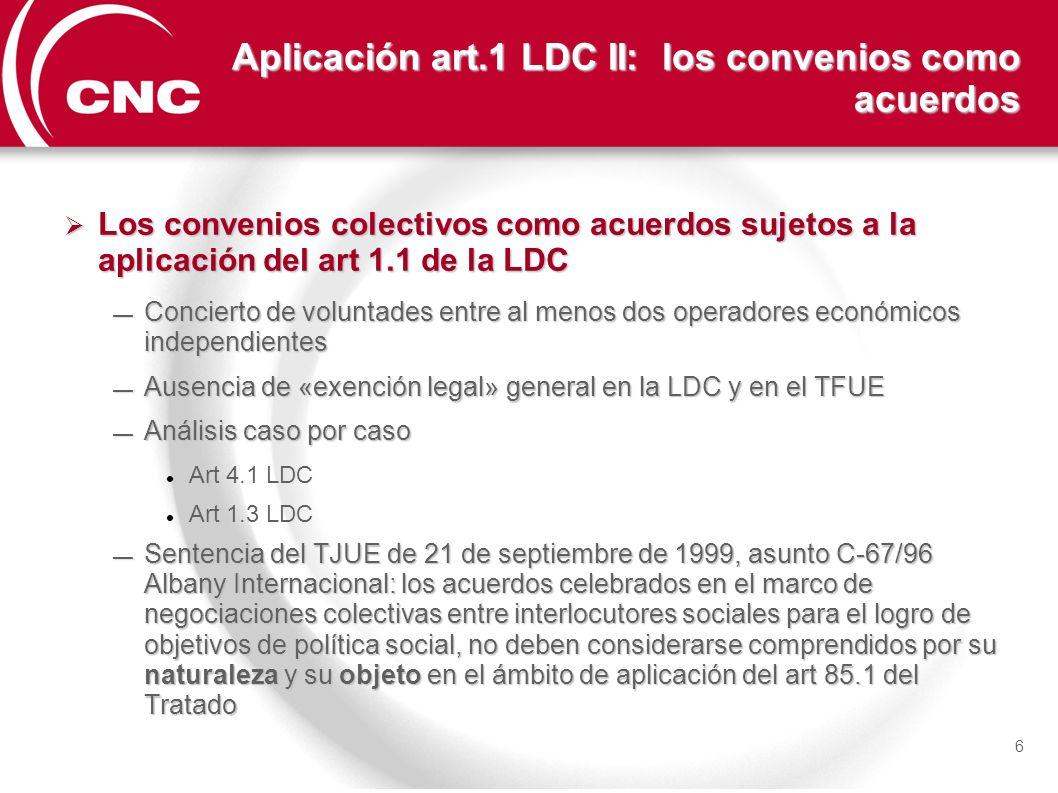 Aplicación art.1 LDC II: los convenios como acuerdos Los convenios colectivos como acuerdos sujetos a la aplicación del art 1.1 de la LDC Los convenio