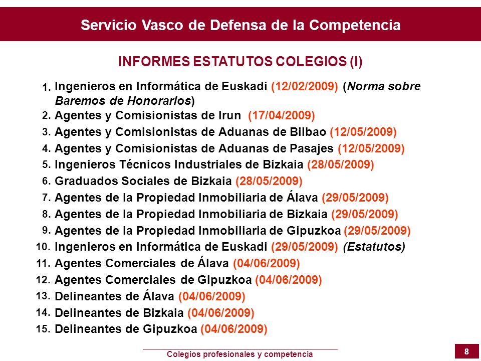 Servicio Vasco de Defensa de la Competencia Colegios profesionales y competencia 8 Ingenieros en Informática de Euskadi (12/02/2009) (Norma sobre Bare